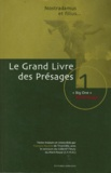 "Nostradamus - GRAND LIVRE DES PRESAGES. - Tome 1, ""Big One"", alerte rouge !."