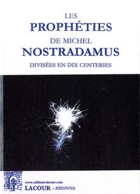 Nostradamus - Les prophéties de Michel Nostradamus divisées en dix centeries.