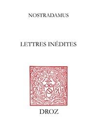 Nostradamus - Lettres inédites.
