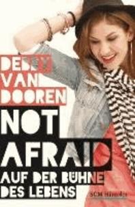 Not afraid - Auf der Bühne des Lebens.