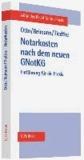 Notarkostenrecht nach dem neuen GNotKG - Einführung in die Praxis.