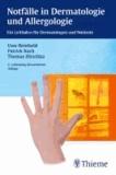 Notfälle in Dermatologie und Allergologie - Ein Leitfaden für Dermatologen und Notärzte.