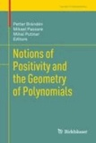 Notions of Positivity and the Geometry of Polynomials.