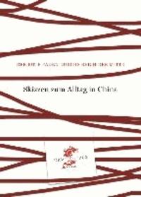 Notizen zum Alltag in China - Der Rote Faden durchs Reich der Mitte 01.