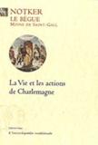 Notker Le Bègue - La Vie et les actions de Charlemagne.