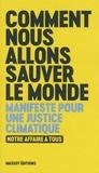Notre affaire à tous - Comment nous allons sauver le monde - Manifeste pour une justice climatique.