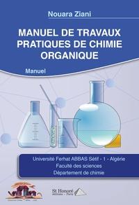 Nouara Ziani - Manuel de travaux pratiques de chimie organique.