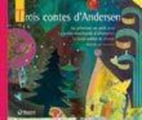Nouchca - Trois contes d'Andersen - La princesse au petit pois ; La petite marchande d'allumettes ; Le petit soldat de plomb.