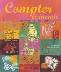 Nouchka Cauwet - Compter le monde - La naissance des nombres.