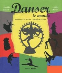 Nouchka Cauwet - Danser le monde - Naissance d'une chorégraphie.