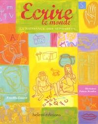 Nouchka Cauwet - Ecrire le monde - La naissance des alphabets.