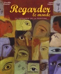 Nouchka Cauwet et Sylvie Serprix - Regarder le monde - La naissance de la peinture.
