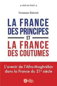 Noumane Rahouti - La France des principes et la France des coutumes - L'avenir de l'Afro-Maghrébin dans la France du 21e siècle.