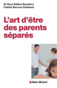 Nour-Eddine Benzohra et Colette Barroux-Chabanol - L'Art d'être des parents séparés.