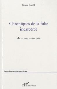 Chroniques de la folie incarcérée - Au non du soin.pdf