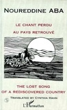 Noureddine Aba - LE CHANT PERDU AU PAYS RETROUVE - THE LOST SONG OF A REDISCOVERED COUNTRY.