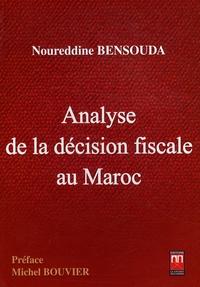 Noureddine Bensouda - Analyse de la décision fiscale au Maroc.