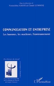 Noureddine Kridis et Claude Lemoine - Communication et entreprise - Les hommes, les machines, l'environnement.