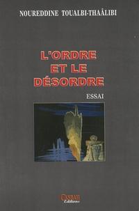 Noureddine Toualbi-Thaâlibi - L'ordre et le désordre.