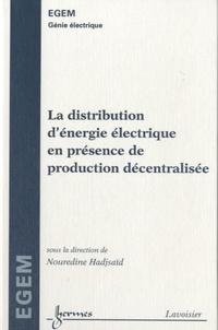 La distribution d'énergie électrique en présence de production décentralisée - Nouredine Hadjsaïd | Showmesound.org