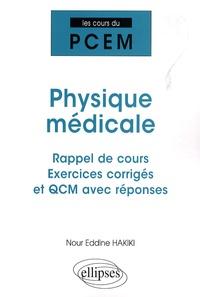 Nourredine Hakiki - Physique médicale - Rappel de cours Exercices corrigés et QCM avec réponses.