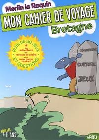 Nouvel angle - Mon cahier de voyage Bretagne - Pour les 7-11 ans.