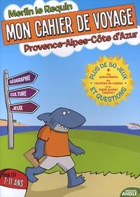 Nouvel angle - Mon cahier de voyage Provence-Alpes-Côte d'Azur - Pour les 7-11 ans.