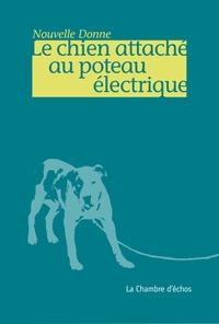 Nouvelle Donne - Le chien attaché au poteau électrique.