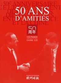 Nouvelles d'Europe - Chine-France / France-Chine : 50 ans d'amitiés.
