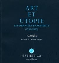 Novalis - Art et utopie - Les derniers fragments (1799-1800).