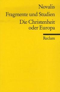 Novalis - Fragmente und Studien  Die Christenheit oder Europa.