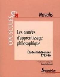 Novalis - Les années d'apprentissage philosophique - Etudes fichtéennes 1795-96.