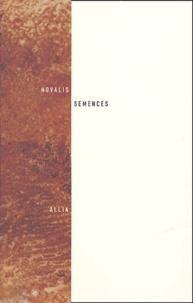 Novalis et Olivier Schefer - Semences - Précédé de Fragments et totalité.