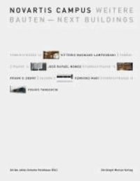 Novartis Campus - Weitere Bauten - Next Buildings - Vittorio Magnago Lampugnani, José Rafael Moneo, Frank O. Gehry, Fumihiko Maki und Yoshio Taniguchi.