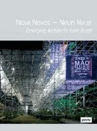 Nove Novos - Neun Neue. - Emerging Architects from Brazil.
