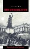 Novemberlicht - Revolution in Bayern.