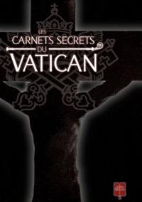 Novy et Augustin Popescu - Les carnets secrets du Vatican  : Coffret en 3 volumes - Tome 1, Tombé du ciel ; Tome 2, Sur la route de saint Jacques ; Tome 3, Sous la montagne.
