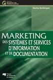 Nozha Ibnlkhayat - Marketing des systèmes et services d'information et de documentation - Traité pour l'enseignement et la pratique du marketing de l'information.