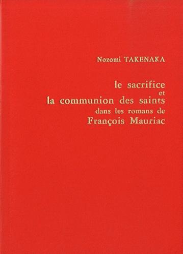 Nozomi Takenaka - Le sacrifice et la communion des saints dans les romans de François Mauriac.