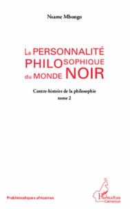 La personnalité philosophique du monde noir - tome 2 : Contre-histoire de la philosophie.pdf