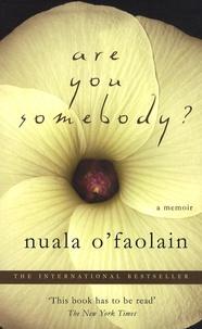 Nuala O'Faolain - Are you somebody?.