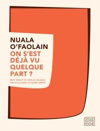 Nuala O'Faolain - On s'est déjà vu quelque part ? - Les Mémoires accidentels d'une femme de Dublin.