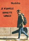 Nubito - Je m'appelle Hippolyte Lamalle.