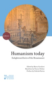Marco Cavalieri et Nuccio Ordine - Humanism today - Enlightened heirs of the Renaissance.