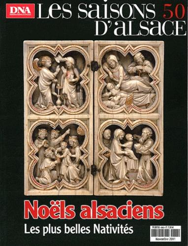 Dominique Jung - Les saisons d'Alsace N° 50, novembre 2011 : Noëls alsaciens - Les plus belles nativités.