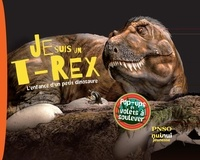 Nuinui - Je suis un T-rex - L'enfance d'un petit dinosaure.