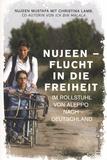 Nujeen Mustafa et Christina Lamb - Nujeen - Flucht in die Freiheit - Im Rollstuhl von Aleppo nach Deutschland.