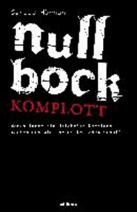 Null Bock Komplott - Warum immer die Weicheier Karriere machen und wie ihr es trotzdem schafft.