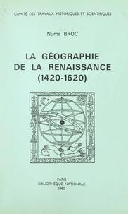 Numa Broc et  Comité des travaux historiques - La géographie de la Renaissance (1420-1620).