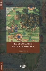 Numa Broc - La géographie de la Renaissance (1420-1620).